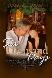 Six Thousand Days ebook by Gabriella Lucas