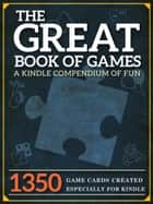 The Great Book of Games - A Compendium of Fun ebook by Peter Keyne
