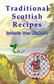 Traditional Scottish Recipes ebook by Brenda Van Niekerk