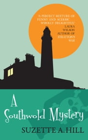 A Southwold Mystery ebook by Suzette A. Hill