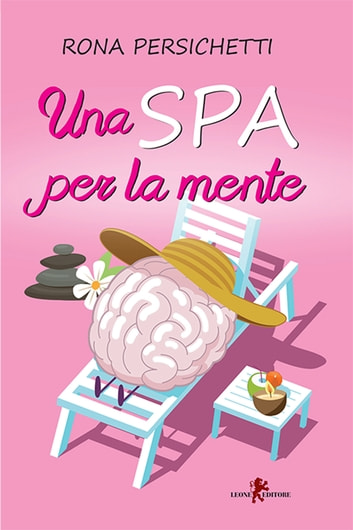 Una Spa per la mente ebook by Rona Persichetti