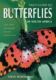Field Guide to Butterflies of South Africa ebook by Steve Woodhall