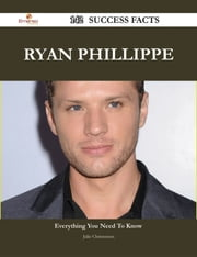 Ryan Phillippe 142 Success Facts - Everything you need to know about Ryan Phillippe ebook by Julie Christensen