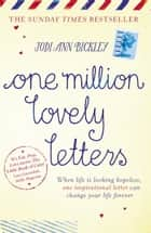 One Million Lovely Letters - When life is looking hopeless, one inspirational letter can change your life forever ebook by Jodi Ann Bickley