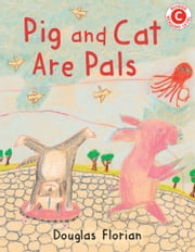 Pig and Cat Are Pals ebook by Douglas Florian