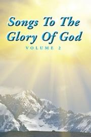 Songs To The Glory Of God Volume II ebook by Gary Turner; Larry Turner