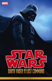 Star Wars - Darth Vader and the Lost Command ebook by Haden Blackman,Rick Leonardi