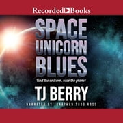 Space Unicorn Blues audiobook by T.J. Berry