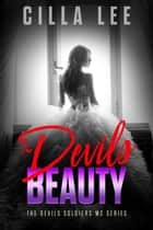The Devils Beauty - The Devils Soldiers mc, #6 ebook by Cilla Lee