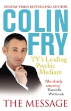 The Message - Seven Steps to Hope and Healing eBook by Colin Fry