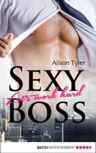Sexy Boss - Let's work hard ebook by Alison Tyler