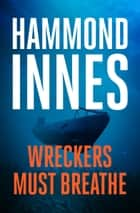 Wreckers Must Breathe ebook by Hammond Innes