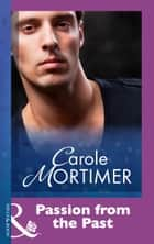 Passion From The Past (Mills & Boon Modern) ebook by Carole Mortimer