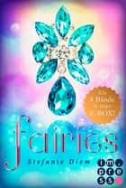 Fairies: Alle vier magischen Feen-Bände in einer E-Box! - Romantasy ebook by Stefanie Diem