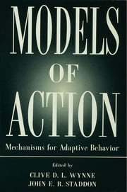 Models of Action - Mechanisms for Adaptive Behavior ebook by