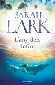L'any dels dofins ebook by Sarah Lark