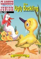 The Ugly Duckling - Classics Illustrated Junior #502 ebook by Hans Christian Andersen, William B. Jones, Jr.
