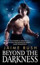 Beyond the Darkness ebook by Jaime Rush