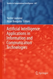 Artificial Intelligence Applications in Information and Communication Technologies ebook by Yacine Laalaoui,Nizar Bouguila