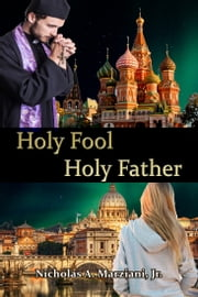 Holy Fool Holy Father ebook by Nicholas A. Marziani, Jr.