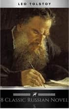 8 Classic Russian Novels You Should Read ebook by Leo Tolstoy, Nikolai Gogol, Fyodor Dostoyevsky,...