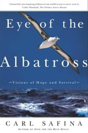 Eye of the Albatross - Visions of Hope and Survival ebook by Carl Safina