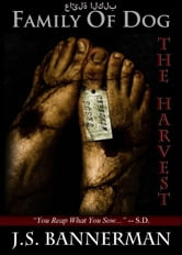 Family of Dog: The Harvest ebook by Jake Bannerman