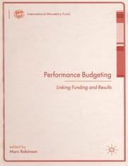 Performance Budgeting: Linking Funding and Results ebook by Marc Robinson