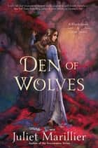 Den of Wolves: Blackthorn and Grim 3 ebook by Juliet Marillier