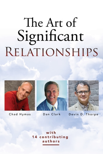 The Art of Significant Relationships ebook by Devin Thorpe,Dan Clark