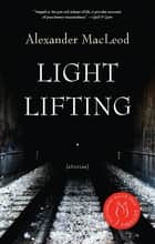 Light Lifting ebook by Alexander MacLeod