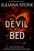 The Devil In My Bed ebook by Juliana Stone