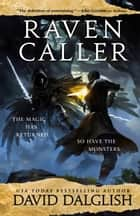 Ravencaller ebook by David Dalglish