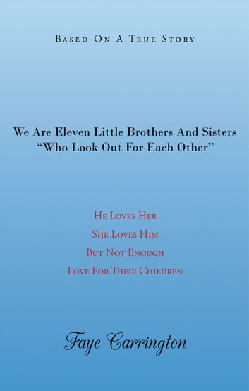 We Are Eleven Little Brothers and Sisters Who Look Out for Each Other ebook by Faye Carrington