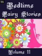 Bedtime Fairy Stories Volume 11 ebook by Ray Kay