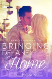 Bringing Delaney Home ebook by Lee Kilraine
