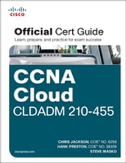 CCNA Cloud CLDADM 210-455 Official Cert Guide ebook by Chris Jackson,Hank Preston III,Steve Wasko