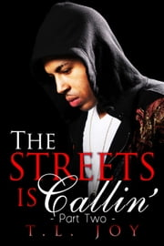 The Streets is Callin' 2 - The Streets is Callin', #2 ebook by T.L. Joy