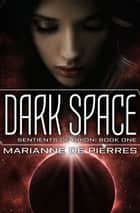 Dark Space ebook by Marianne de Pierres