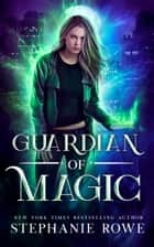 Guardian of Magic (Noble as Hell, #1) ebook by Stephanie Rowe