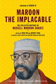 Maroon the Implacable - The Collected Writings of Russell Maroon Shoatz ebook by Russell Maroon Shoatz,Quincy Saul,Fred Ho,Chuck D,Matt Meyer,Nozizwe Madlala-Routledge