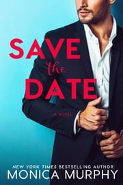 Save The Date ebook by Monica Murphy