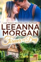 Forever And A Day - A Small Town Romance ebook by Leeanna Morgan