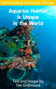 Aquarius Habitat is Unique in the World ebook by Tim Grollimund