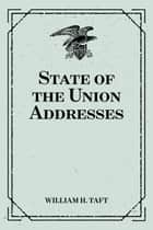 State of the Union Addresses ebook by William H. Taft