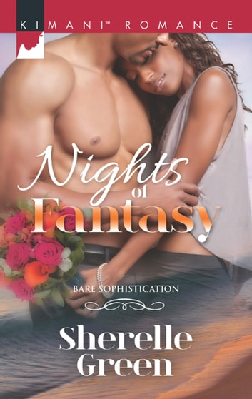 Nights Of Fantasy (Mills & Boon Kimani) (Bare Sophistication, Book 4) ebook by Sherelle Green