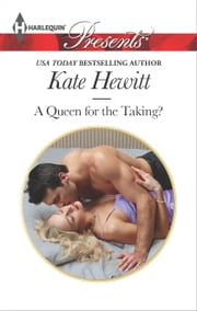 A Queen for the Taking? ebook by Kate Hewitt