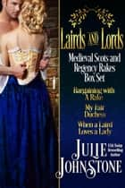 Lairds and Lords: Medieval Scots and Regency Rakes Box Set 電子書籍 Julie Johnstone
