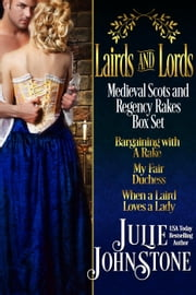 Lairds and Lords: Medieval Scots and Regency Rakes Box Set ebook by Julie Johnstone