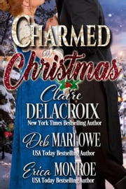Charmed at Christmas ebook by Claire Delacroix, Deb Marlowe, Erica Monroe